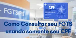 Consultar FGTS usando somente seu CPF
