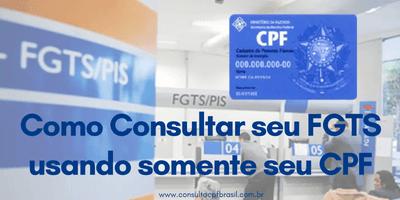 Como Consultar FGTS usando somente seu CPF